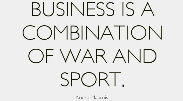 business-is-a-combination-of-sport-and-war
