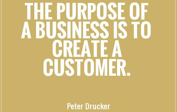 the-purpose-of-a-business-is-to-create-a-customer